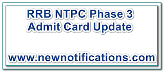 RRB NTPC Phase 3 Admit Card Update