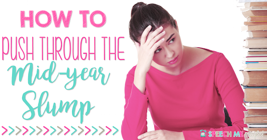 How To Push Through The Mid-Year Slump