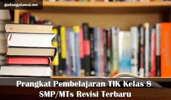 Prangkat Pembelajaran TIK Kelas 8 SMP/MTs Revisi Terbaru