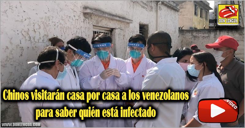 Chinos visitarán casa por casa a los venezolanos para saber quién está infectado