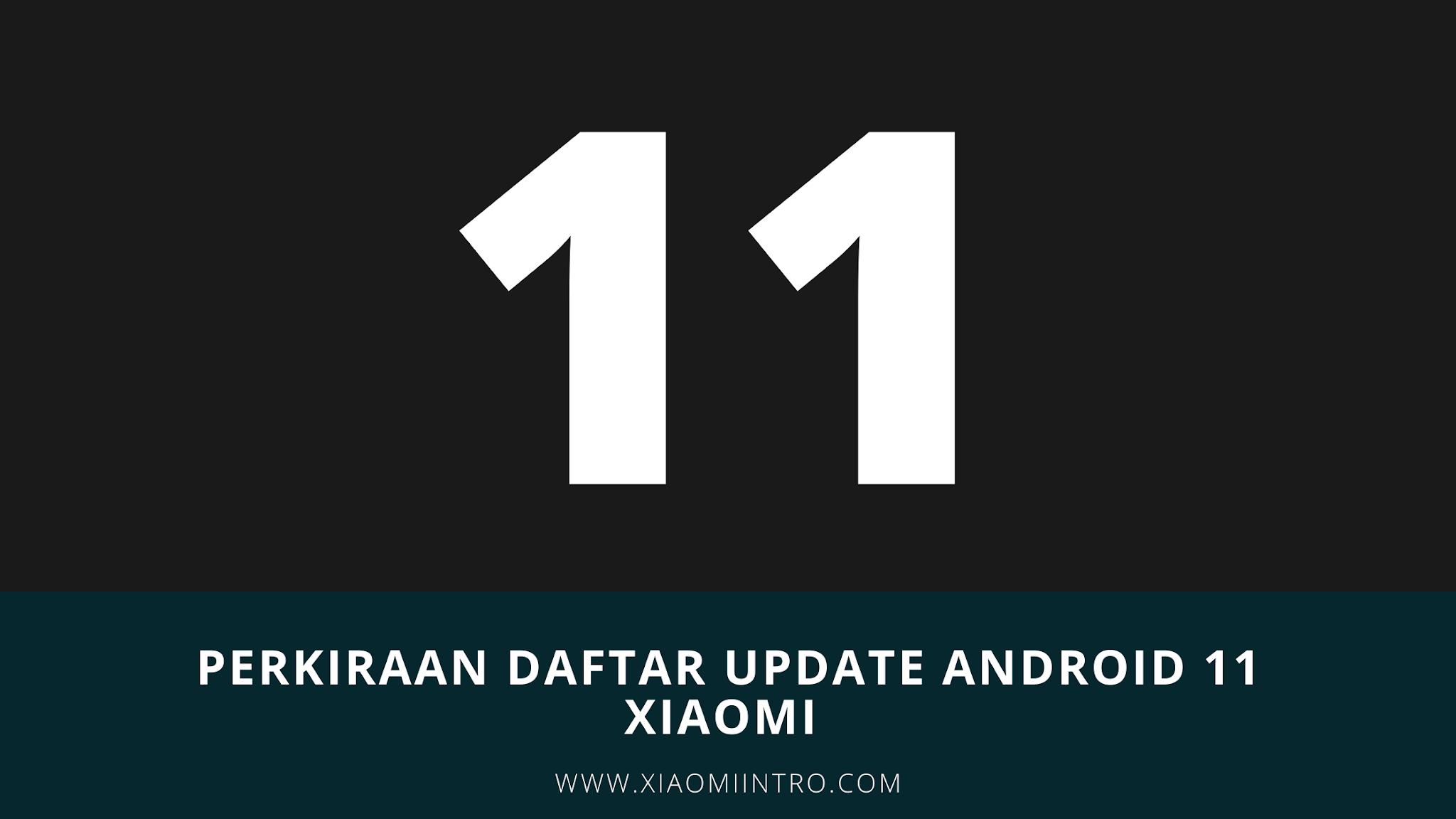 Perkiraan Daftar Update Android 11 Xiaomi