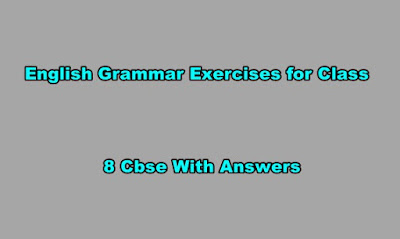 English Grammar Exercises for Class 8 Cbse With Answers.