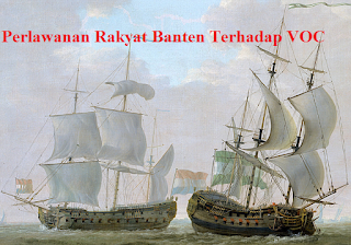 Perlawanan Rakyat Banten Terhadap VOC