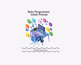 buku untuk programmer pemula, buku programer untuk pemula, buku programer untuk pemula pdf, buku belajar coding pemula, buku belajar it, buku belajar programming, buku belajar pemrograman, buku coding pemula, buku pemrograman untuk pemula