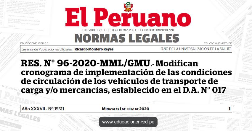 RES. N° 96-2020-MML/GMU.- Modifican cronograma de implementación de las condiciones de circulación de los vehículos de transporte de carga y/o mercancías, establecido en el D.A. N° 017