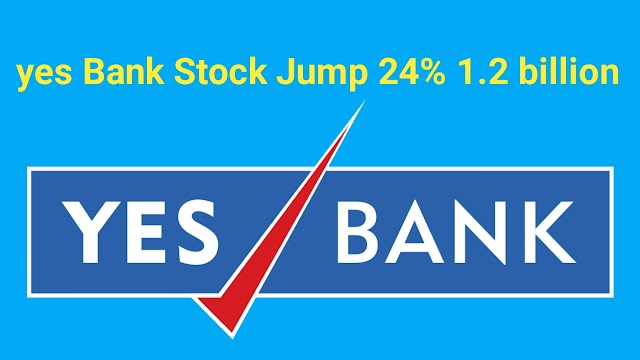 Yes Bank Stock Jump 24% on 1.2 billion investment offer | Shares Market News Yes Bank