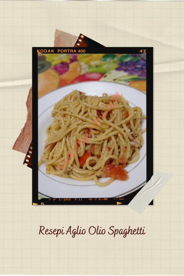 Resepi Aglio Olio Spaghetti
