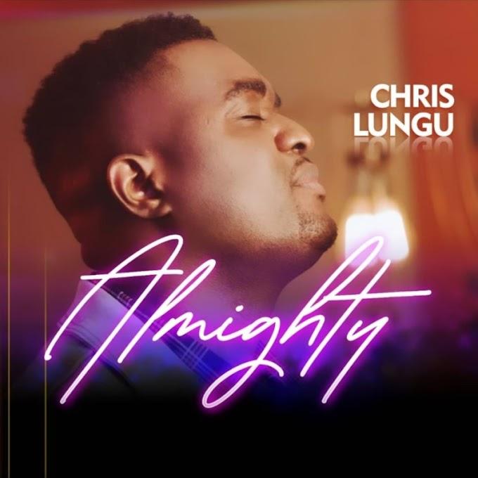 "Chris Lungu – ""Almighty"""