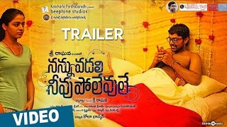 Nannu Vadali Neevu Polevule Official Theatrical Trailer _ Gitanjali Selvaraghavan _ Amrit