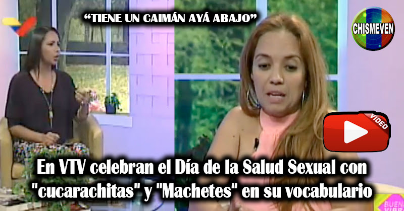 """En VTV celebran el Día de la Salud Sexual con """"cucarachitas"""" y """"Machetes"""" en su vocabulario"""