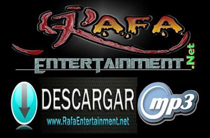 Descargar: Mp3 Sueltos »» | Rafa Entertainment .net →