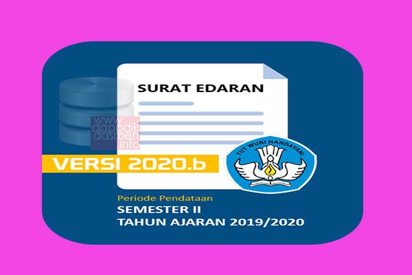 Surat Edaran Tentang Pemutakhiran Dapodik Semester 2 Tahun Ajaran 2019/2020 Dirjen Paud, Dikdas dan Dikmen terkait Aplikasi Dapodik 2020b