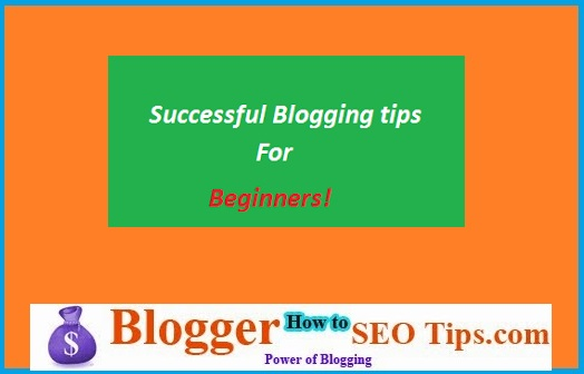 Successful Blogger, Blogging Tips, Beginner Blog Tips