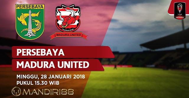 Prediksi Persebaya Surabaya Vs Madura United , Minggu 28 January 2018 Pukul 15.30 WIB @ INDOSIAR
