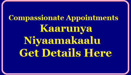 Compassionate Appointments-Karunya Niyaamakaalu-Get Details Here