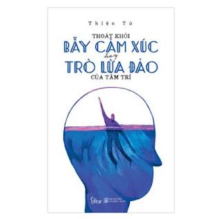 Thoát Khỏi Bẫy Cảm Xúc Hay Trò Lừa Đảo Của Tâm Trí ebook PDF EPUB AWZ3 PRC MOBI