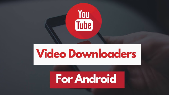 7 Free YouTube Video Downloaders For Android Phones[2021]