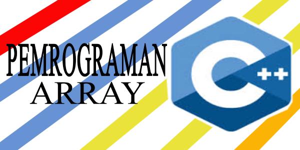 Contoh Bahasa Pemrograman C++ Array