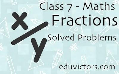 CBSE Class 7 - Maths - Fractions - Solved Problems (#class7Maths)(#eduvictors)