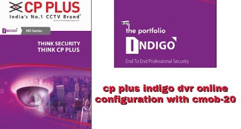 CP plus indigo dvr online configuration with cmob-20