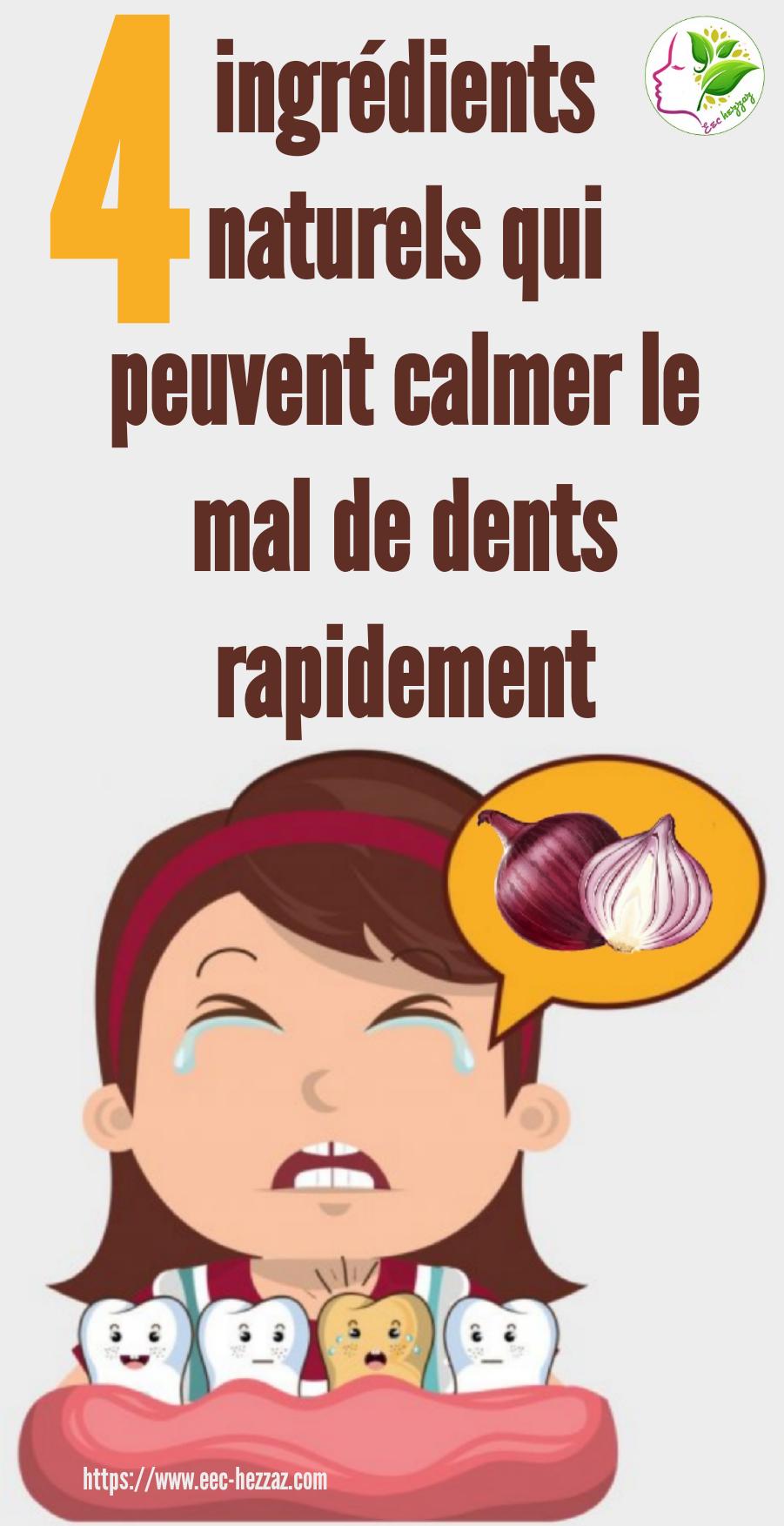 4 ingrédients naturels qui peuvent calmer le mal de dents rapidement