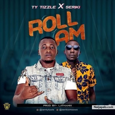 Download TY Tizzle Featuring Seriki - Roll Am mp3