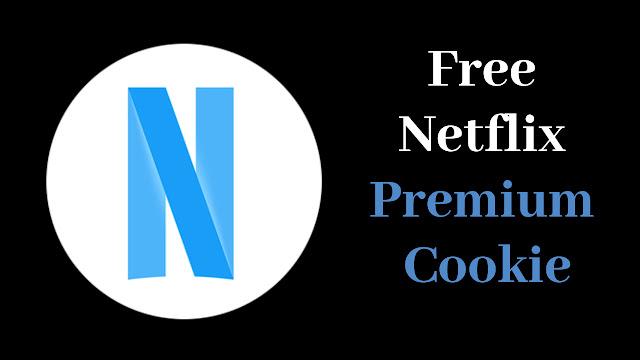 Netflix Cookies | Netflix Premium Cookies Links 2019