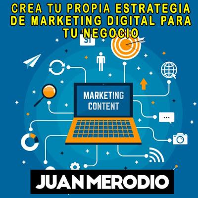 Crea tu propia Estrategia de Marketing Digital para tu Negocio