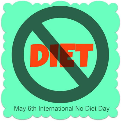 International No Diet Day is celebrated each year on 6th May