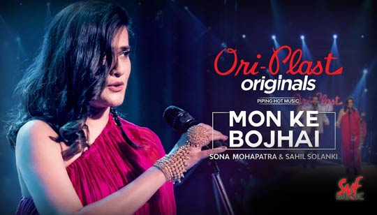 Mon Ke Bojhai by Sona Mohapatra and Sahil Solanki from Oriplast Originals