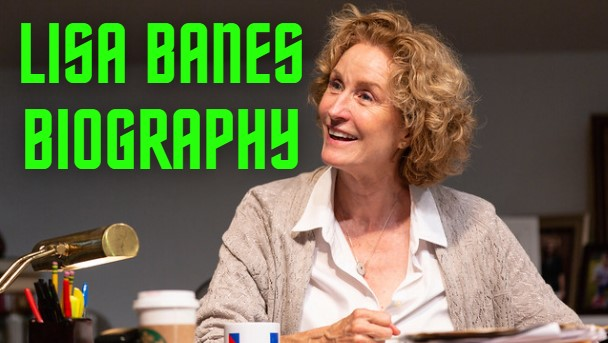 Lisa_banes_Biography, Lisa_banes_Biography,