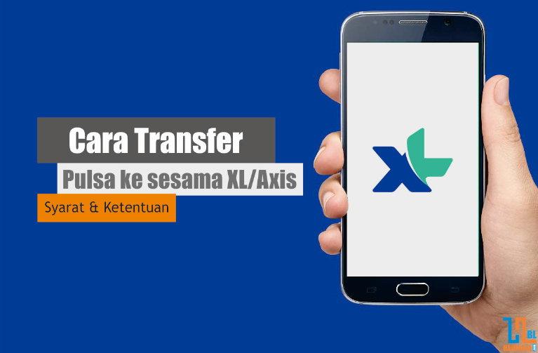 Bagi Pulsa, Transfer Pulsa, XL, Tips, Terbaru, Tips Terbaru, Axis, Syarat