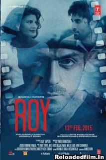 Roy (2015) Full Movie Download 480p 720p 1080p