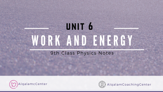 9th- Class- Physics- Notes -For- Work- And- Energy