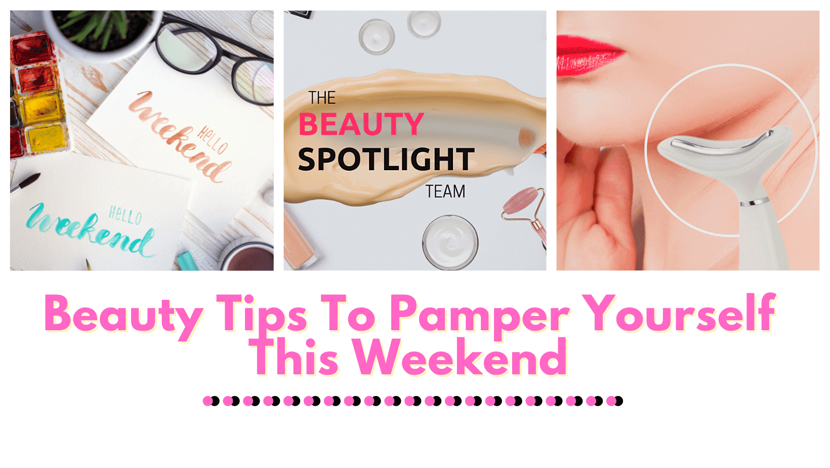 Beauty Tips To Pamper Yourself This Weekend By Barbie's Beauty Bits