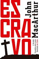 Capa divulgação do livro Escravo de John MacArthur