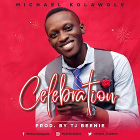 [Gospel Music] Michael Kolawole - Celebration
