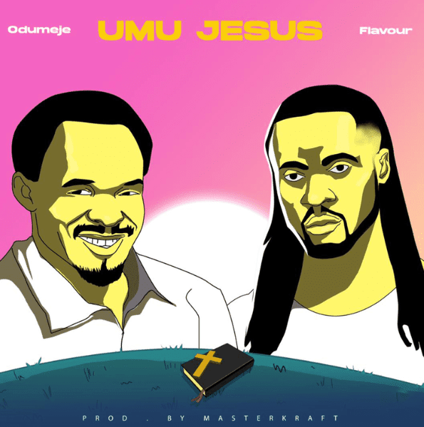 [Music] Odumeje Ft. Flavour – Umu Jesus.mp3