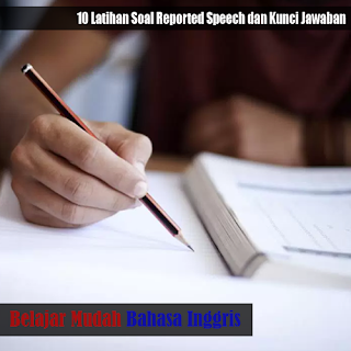 10 Latihan Soal Reported Speech Simple Past Tense dan Kunci Jawaban