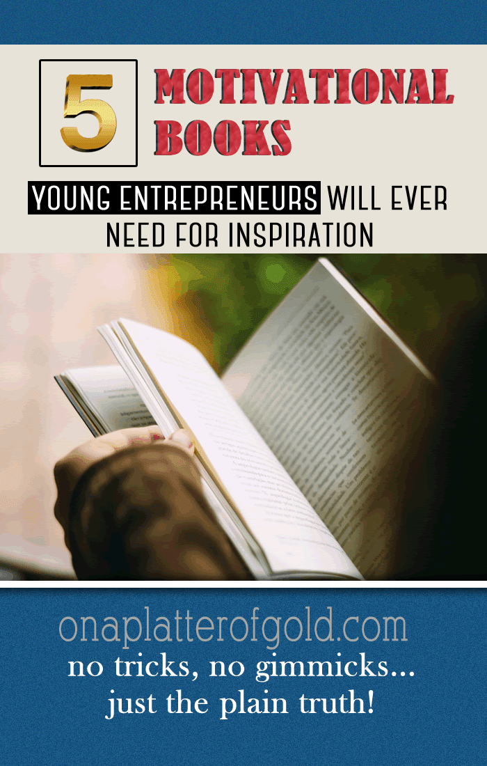 5 Great Motivational Books Young Entrepreneurs Will Ever Need For Inspiration