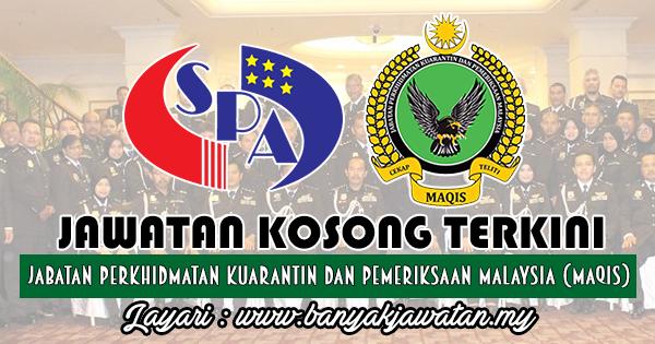 Jawatan Kosong 2018 di Jabatan Perkhidmatan Kuarantin Dan Pemeriksaan Malaysia (MAQIS)