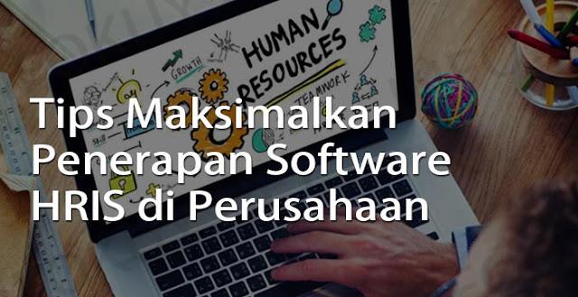 tips maksimalkan penerapan software hris di perusahaan