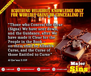 MAJOR SIN. 38. ACQUIRING RELIGIOUS KNOWLEDGE ONLY FOR WORLDLY GAINS OR CONCEALING IT
