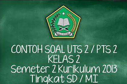 Soal UTS 2/ PTS 2 Kelas 2 Semester 2 Kurikulum 2013 Tahun 2019 Lengkap