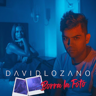 DAVID LOZANO - BORRA ESA FOTO
