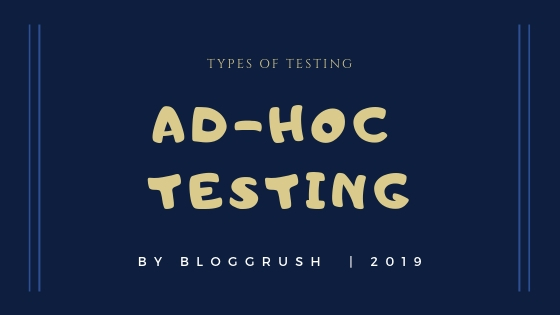 MANUAL TESTING | Types of Testing: Ad-hoc Testing