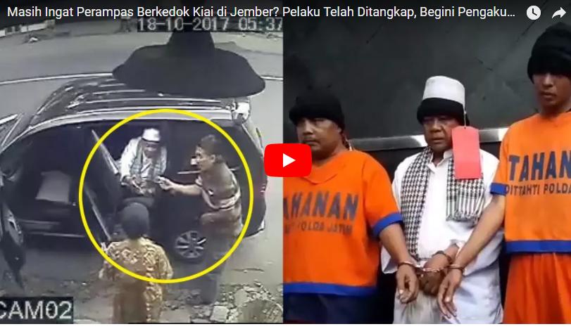 VIRAL Perampas Berkedok Kiai di Jember, Pelaku Telah Ditangkap, Begini Pengakuannya! (Video)