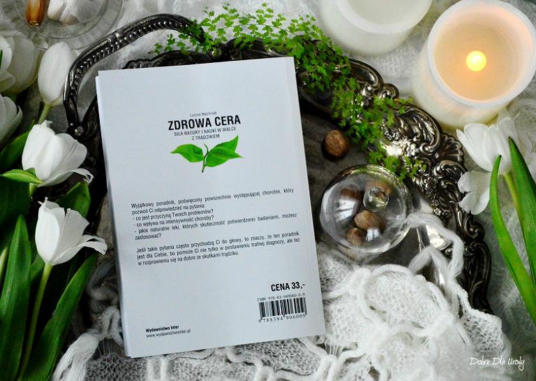 """Lucyna Majchrzak  """" ZDROWA CERA. Siła natury i nauki w walce z trądzikiem """" Wydawnictwo Inter"""