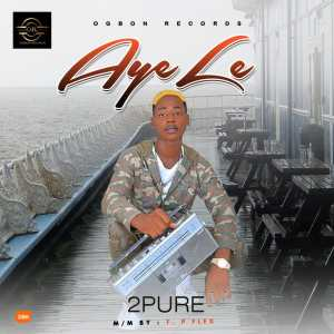 Download music: Ayele by 2Pure