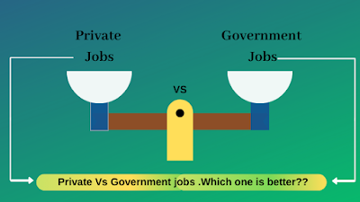 Private job Vs Government jobs